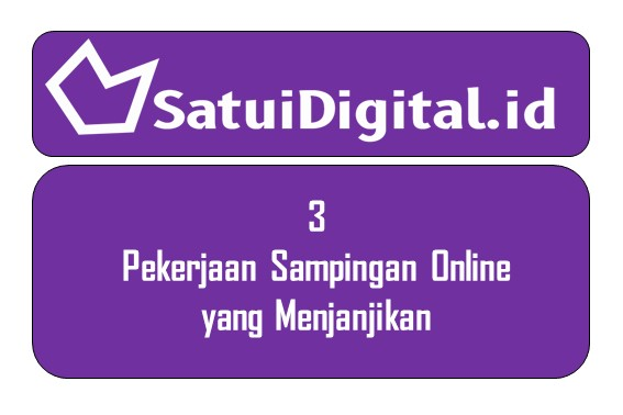 3 Pekerjaan Sampingan Online yang Menjanjikan