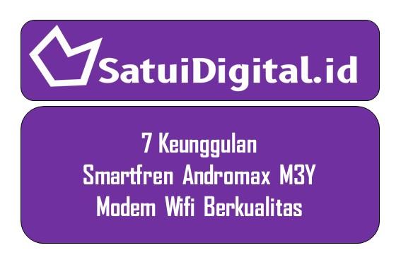 7 Keunggulan Smartfren Andromax M3Y, Modem Wifi Berkualitas
