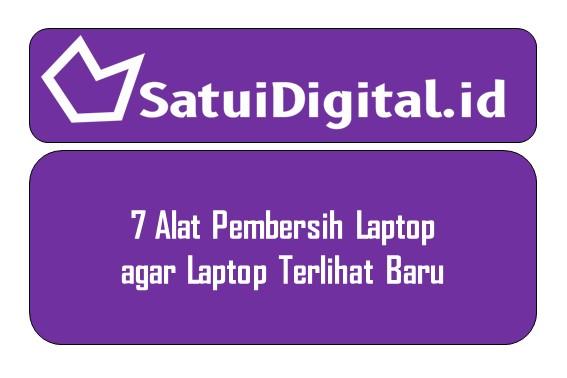 7 Alat Pembersih Laptop agar Laptop Terlihat Baru