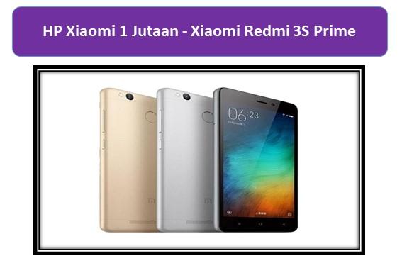 HP Xiaomi 1 Jutaan Xiaomi Redmi 3S Prime