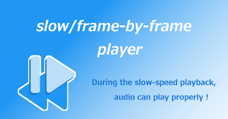 Slow Motion Frame Video Player