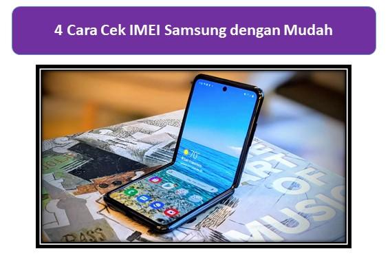 4 Cara Cek IMEI Samsung dengan Mudah